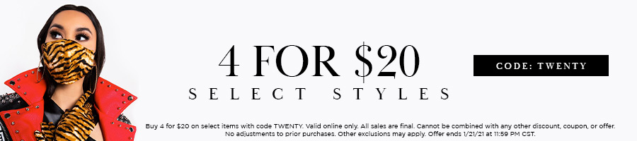 4 FOR $20 SELECT STYLES WITH CODE TWENTY.