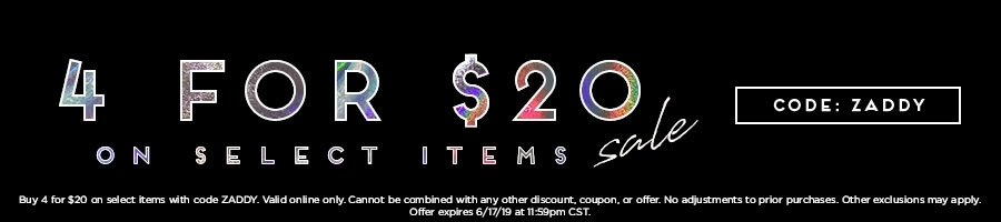4 for $20 on select items with code ZADDY.
