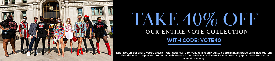 Take 40% Off Our Entire Vote Collection with code VOTE40.