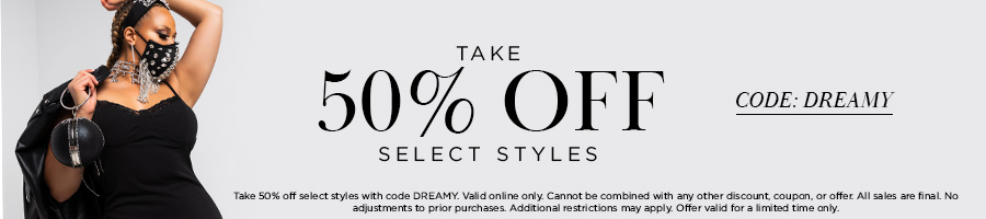 Take 50% Off Select Styles with code DREAMY.