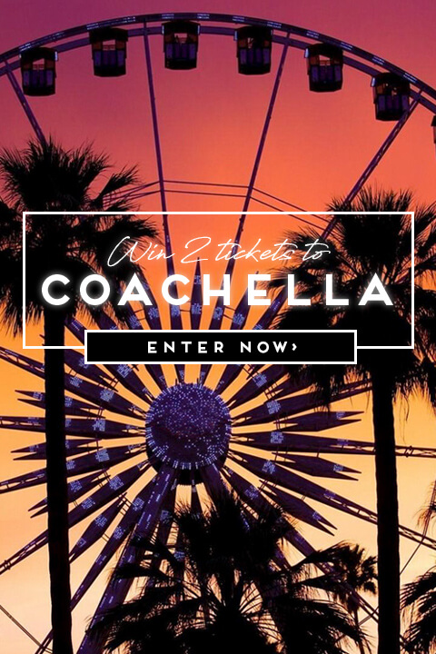 Win 2 Tickets to Coachella! Enter Now!